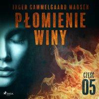 Płomienie winy. Część 5 - Inger Gammelgaard Madsen - audiobook