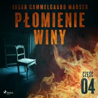 Płomienie winy. Część 4 - Inger Gammelgaard Madsen - audiobook