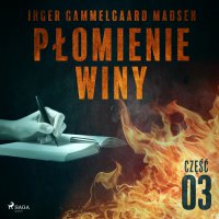 Płomienie winy. Część 3 - Inger Gammelgaard Madsen - audiobook