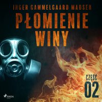 Płomienie winy. Część 2 - Inger Gammelgaard Madsen - audiobook