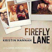 Firefly Lane. Edycja filmowa - Kristin Hannah - audiobook