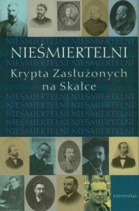 Nieśmiertelni. Krypta Zasłużonych na Skałce - prof. Franciszek Ziejka - ebook