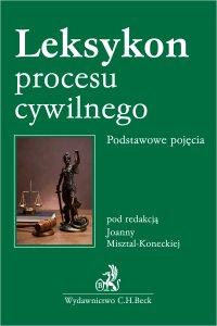 Leksykon procesu cywilnego. Podstawowe pojęcia - Joanna Misztal-Konecka - ebook