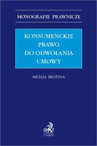 Konsumenckie prawo do odwołania umowy - Michał Brożyna L.L.M. - ebook