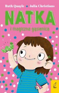 Natka i magiczna gąsienica. Tom 2 - Ruth Quayle - ebook
