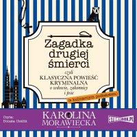 Zagadka drugiej śmierci - Karolina Morawiecka - audiobook