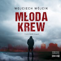 Młoda krew - Wojciech Wójcik - audiobook