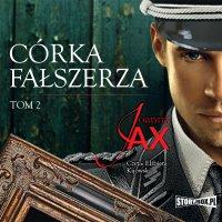 Córka fałszerza. Tom 2 - Joanna Jax - audiobook