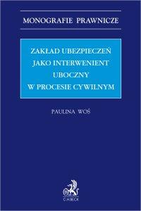 Zakład ubezpieczeń jako interwenient uboczny w procesie cywilnym - Paulina Woś - ebook