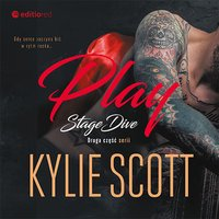Play. Stage Dive - Kylie Scott - audiobook