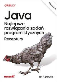 Java. Najlepsze rozwiązania zadań programistycznych. Receptury. Wydanie IV - Ian F. Darwin - ebook