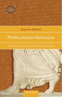 Polska pozycja depresyjna, od Gombrowicza do Mrożka i z powrotem - Szymon Wróbel - ebook