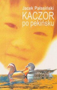 Kaczor po pekińsku - Jacek Pałasiński - ebook