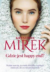 Gdzie jest happy end? - Krystyna Mirek - ebook