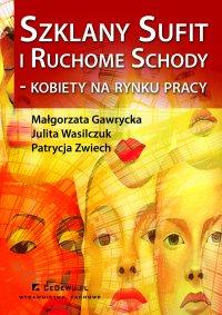 Szklany sufit i ruchome schody – kobiety na rynku pracy - Małgorzata Gawrycka - ebook