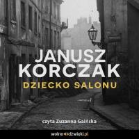 Dziecko salonu - Janusz Korczak - audiobook