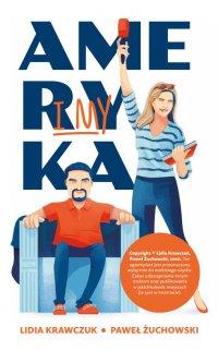 Ameryka i my - Lidia Krawczuk - ebook
