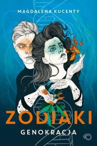 Zodiaki. Genokracja - Magdalena Kucenty - ebook
