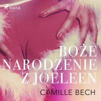 Boże Narodzenie z Joeleen - opowiadanie erotyczne - Camille Bech - audiobook