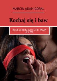 Kochajsię ibaw - Marcin Góral - ebook