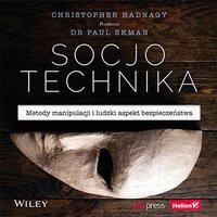 Socjotechnika. Metody manipulacji i ludzki aspekt bezpieczeństwa - Christopher Hadnagy - audiobook