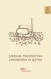 Szkolna polonistyka zanurzona w języku - Ewa Nowak - ebook