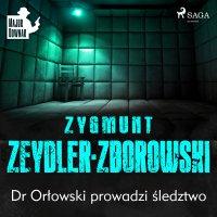 Dr Orłowski prowadzi śledztwo - Zygmunt Zeydler-Zborowski - audiobook