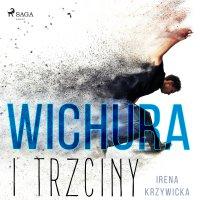 Wichura i trzciny - Irena Krzywicka - audiobook