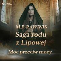 Saga rodu z Lipowej 21. Moc przeciw mocy - Marian Piotr Rawinis - audiobook