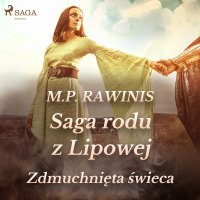 Saga rodu z Lipowej 19. Zdmuchnięta świeca - Marian Piotr Rawinis - audiobook
