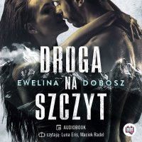 Droga na szczyt - Ewelina Dobosz - audiobook