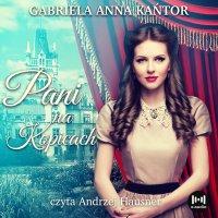 Pani na Kopicach - Gabriela Anna Kańtor - audiobook