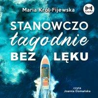 Stanowczo, łagodnie, bez lęku - Maria Król-Fijewska - audiobook