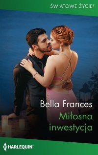 Miłosna inwestycja - Bella Frances - ebook