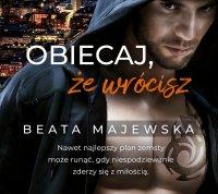 Obiecaj, że wrócisz - Beata Majewska - audiobook