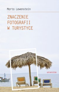 Znaczenie fotografii w turystyce - Marta Lewenstein - ebook