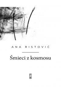 Śmieci z kosmosu - Ana Ristović - ebook