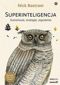 Superinteligencja. Scenariusze, strategie, zagrożenia - Nick Bostrom - ebook