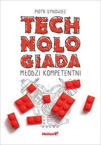 Technologiada. Młodzi kompetentni - Piotr Synowiec - ebook