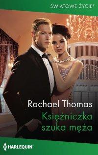 Księżniczka szuka męża - Rachael Thomas - ebook