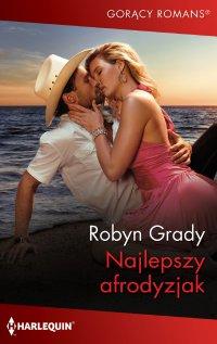 Najlepszy afrodyzjak - Robyn Grady - ebook