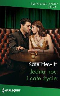 Jedna noc i całe życie - Kate Hewitt - ebook