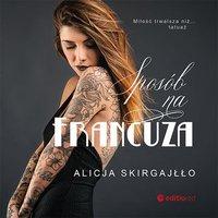 Sposób na Francuza - Alicja Skirgajłło - audiobook