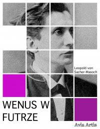 Wenus w futrze - Leopold von Sacher-Masoch - ebook