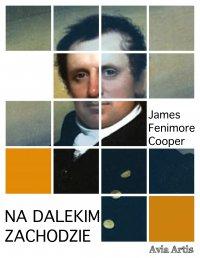 Na dalekim zachodzie - James Fenimore Cooper - ebook