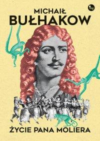 Życie pana Moliera - Michaił Bułhakow - ebook
