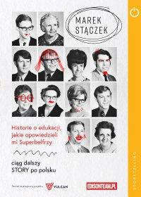 Historie o edukacji, jakie opowiedzieli mi Superbelfrzy - Marek Stączek - ebook