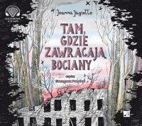Tam gdzie zawracają bociany - Joanna Jagiełło - audiobook