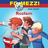 FC Mezzi 1. Rozłam - Daniel Zimakoff - audiobook
