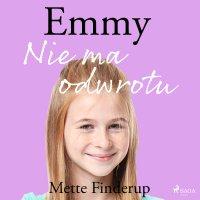 Emmy 9. Nie ma odwrotu - Mette Finderup - audiobook